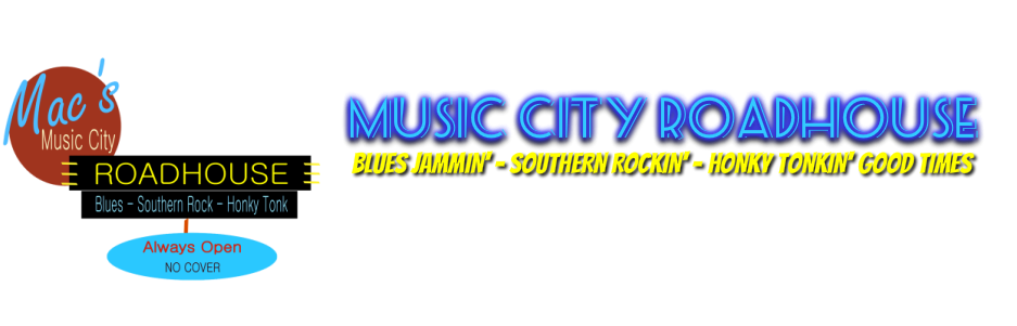 MUSIC CITY ROADHOUSE - Your Online Station for Blues, Southern Rock and Honky Tonk